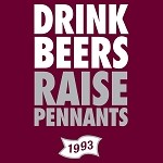 DRINK BEERS, RAISE PENNANTS